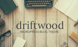 Driftwood - A WordPress Blog Theme